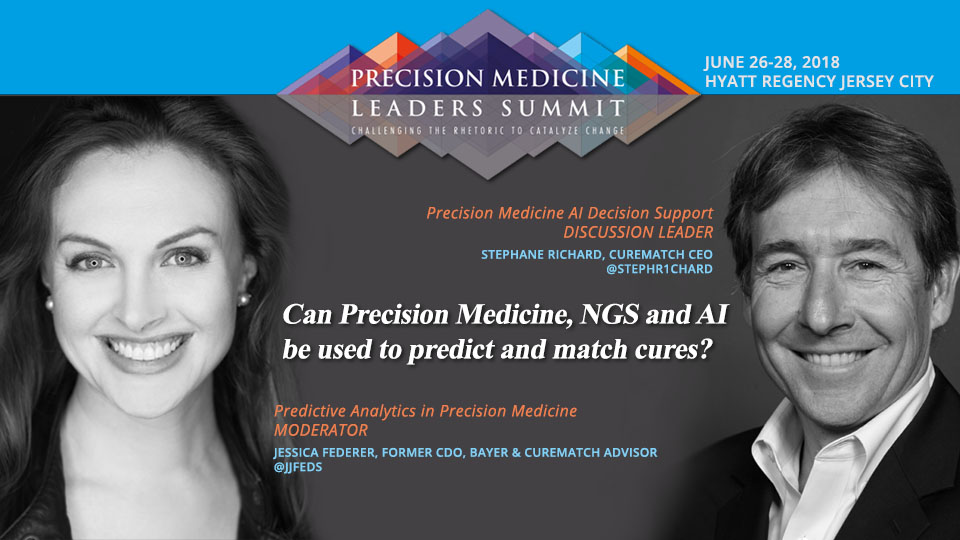 CureMatch Precision Medicine Leaders Featured at Summit: Stephane Richard and Jessica Federer at PMLS2018