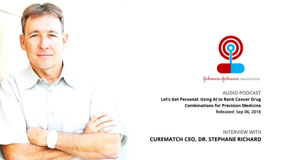 J&J Innovation Podcast Features CureMatch CEO Stephane Richard
